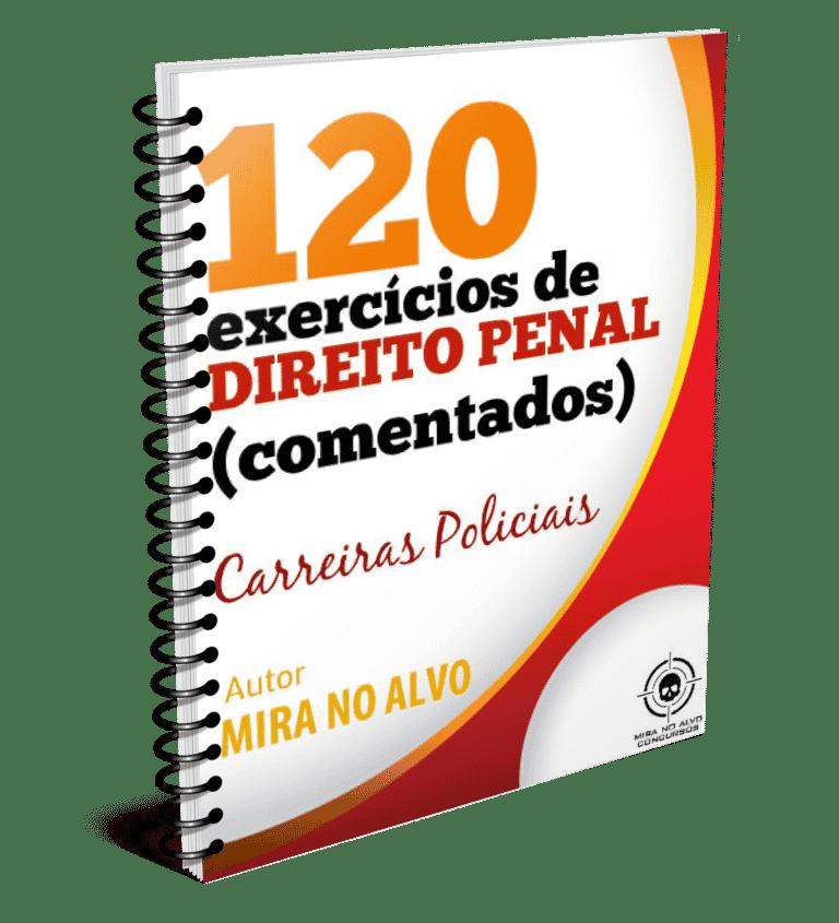 Direito Penal - 120 questões COMENTADAS 1