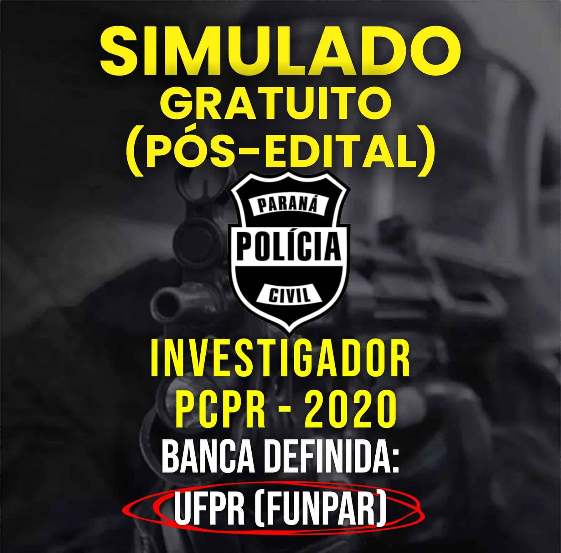 Simulado pós-edital investigador PCPR 2020 UFPR (funpar) 1