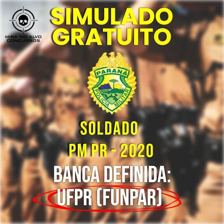 Simulado Gratuito Soldado PM PR - 2020 Banca definida: UFPR (FUNPAR) 1
