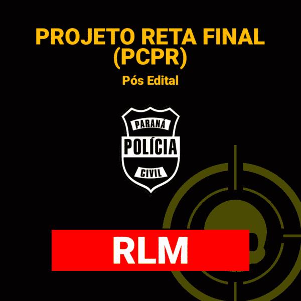 (Projeto Reta final - PCPR) - RLM - Pós Edital 1