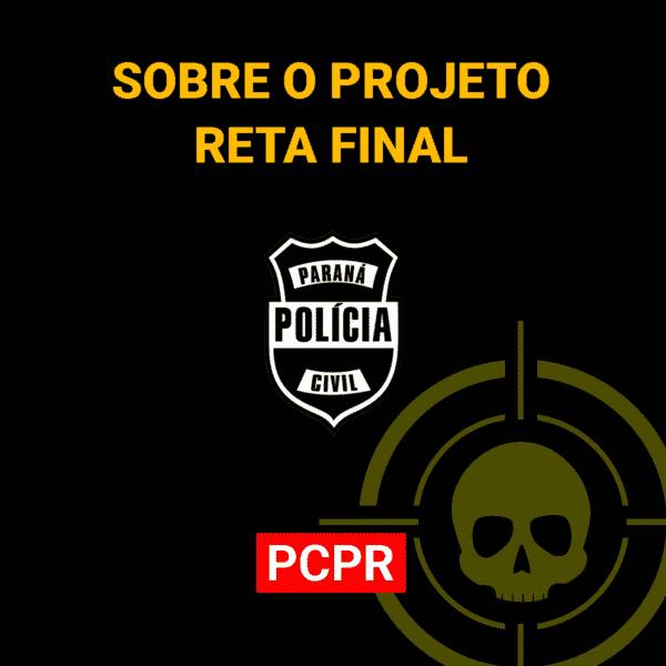 Sobre o Projeto Reta Final PCPR 1