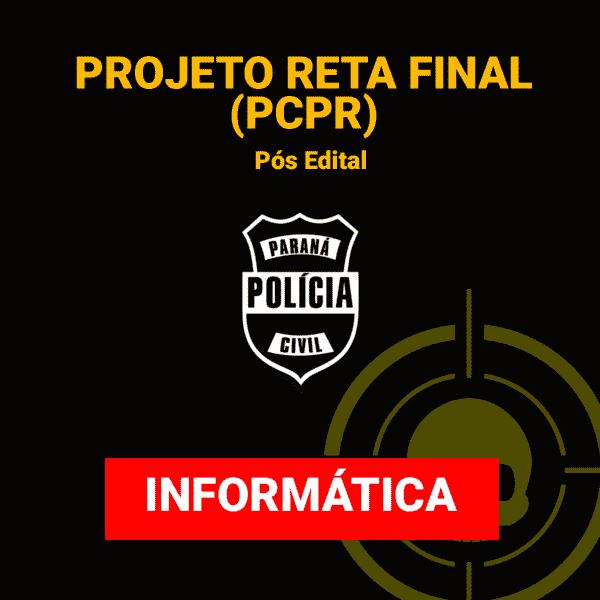(Projeto Reta final - PCPR) - Informática - Pós Edital 1