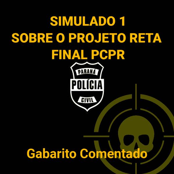 Simulado 1 - Sobre o Projeto Reta Final PCPR - Gabarito Comentado 1